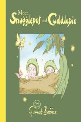 Meet Snugglepot and Cuddlepie by May Gibbs
