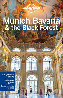 Lonely Planet Munich, Bavaria & the Black Forest by Lonely Planet