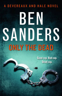 Only the Dead by Ben Sanders