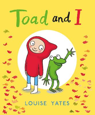 Toad and I by Louise Yates