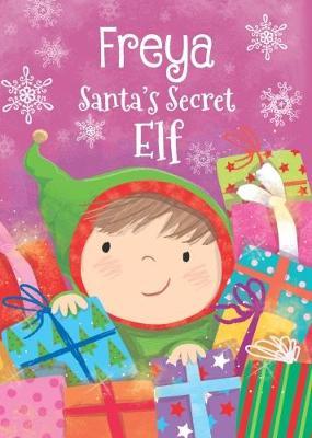 Freya - Santa's Secret Elf by Katherine Sully