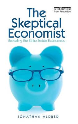 Skeptical Economist by Jonathan Aldred