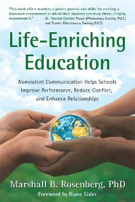 Life-Enriching Education by Marshall B. Rosenberg