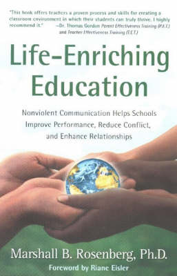 Life-Enriching Education by Marshall B. Rosenberg
