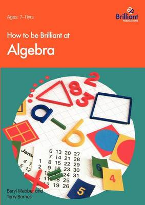How to be Brilliant at Algebra by Beryl Webber