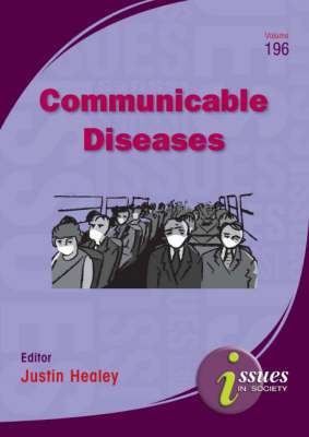 Communicable Diseases: Issues in Society v. 196 by Justin Healey