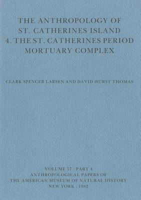 Anthropology of St. Catherines Island by Clark Spencer Larsen