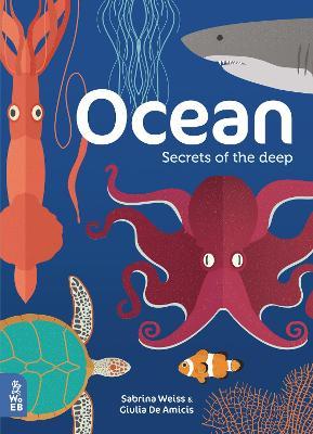 Ocean: Secrets of the Deep by Sabrina Weiss