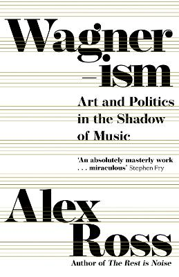 Wagnerism: Art and Politics in the Shadow of Music book
