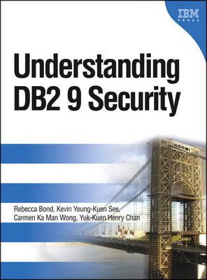 Understanding DB2 9 Security (paperback) by Rebecca Bond