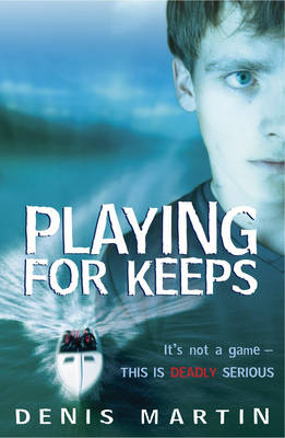 Playing for Keeps by Denis Martin