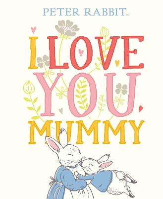 Peter Rabbit I Love You Mummy by Beatrix Potter