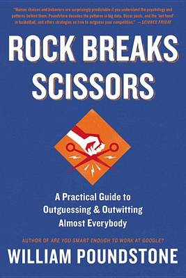 Rock Breaks Scissors by William Poundstone