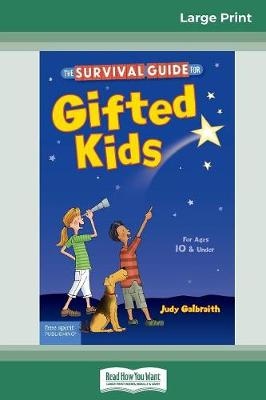 The Survival Guide for Gifted Kids: For Ages 10 & Under (Revised & Updated 3rd Edition) (16pt Large Print Edition) by Judy Galbraith