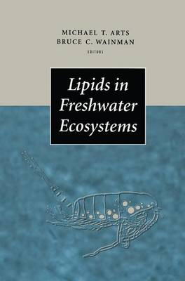 Lipids in Freshwater Ecosystems by Michael T. Arts