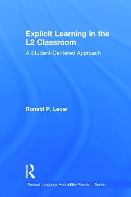 Explicit Learning in the L2 Classroom by Ronald P. Leow