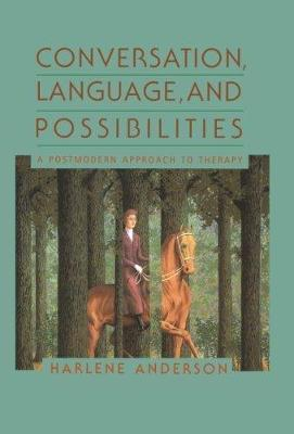 Conversation, Language, And Possibilities by Harlene Anderson