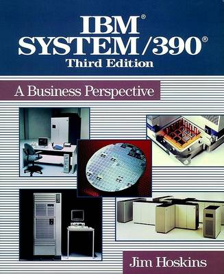 IBM System/390: A Business Perspective by Jim Hoskins