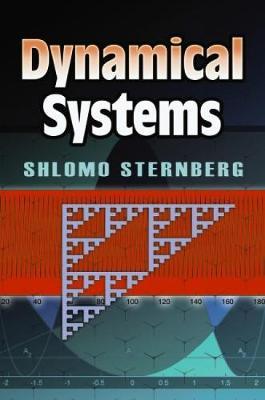 Dynamical Systems by Shlomo Sternberg