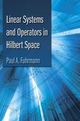 Linear Systems and Operators in Hilbert Space by Paul Fuhrmann