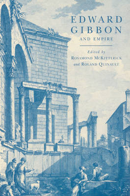 Edward Gibbon and Empire by Rosamond McKitterick
