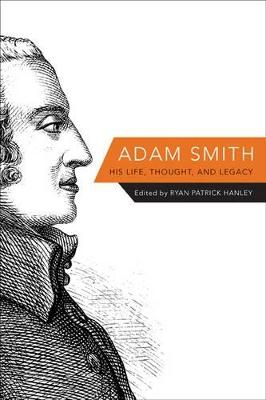 Adam Smith by Ryan Patrick Hanley