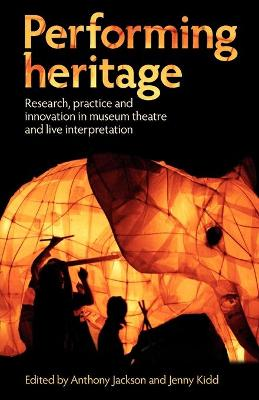 Performing Heritage by Anthony Jackson