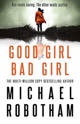 Good Girl, Bad Girl: Cyrus Haven - Book 1 by Michael Robotham