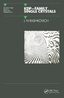 KDP Family Single Crystals by L.N Rashkovich
