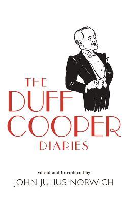 The Duff Cooper Diaries by John Julius Norwich