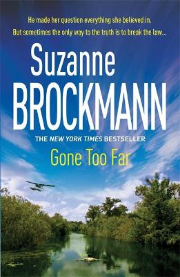 Gone Too Far: Troubleshooters 6 by Suzanne Brockmann