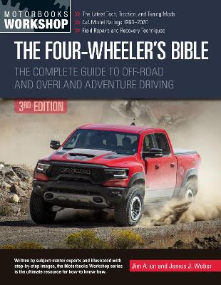 The Four-Wheeler's Bible: The Complete Guide to Off-Road and Overland Adventure Driving, Revised & Updated book