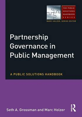 Partnership Governance in Public Management by Seth A. Grossman