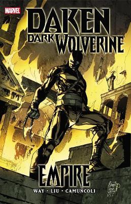 Daken: Dark Wolverine Empire by Daniel Way