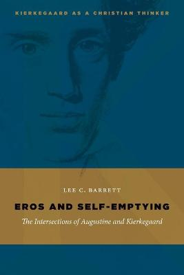 Eros and Self-emptying by Lee C. Barrett
