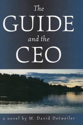 Guide and the CEO by M. David Detweiler