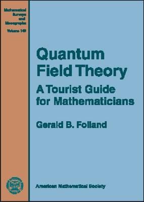 Quantum Field Theory by Gerald B. Folland