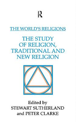The The World's Religions: The Study of Religion, Traditional and New Religion by Peter Clarke
