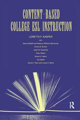 Content-Based College ESL Instruction by Loretta F. Kasper