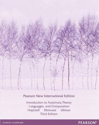 Introduction to Automata Theory, Languages, and Computation: Pearson New International Edition by John E. Hopcroft