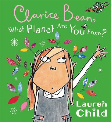 What Planet Are You From Clarice Bean? by Lauren Child
