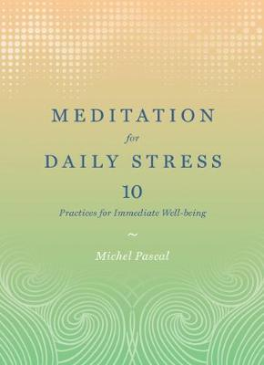 Meditation for Daily Stress by Michel Pascal