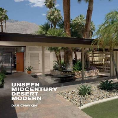 Unseen Midcentury Desert Modern by Dan Chavkin
