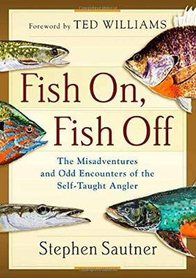 Fish On, Fish Off by Stephen Sautner