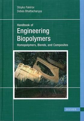 Handbook of Engineering Biopolymers by Stoyko Fakirov