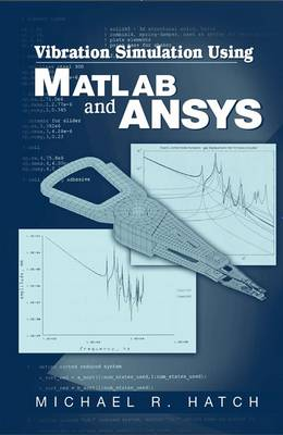 Vibration Simulation Using MATLAB and ANSYS book