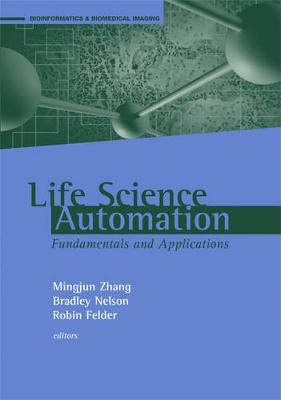 Life Science Automation Fundamentals and Applications by Robin Felder