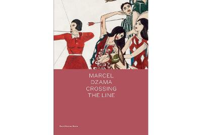 Marcel Dzama: Crossing the Line book