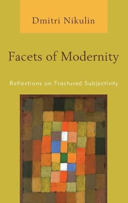Facets of Modernity: Reflections on Fractured Subjectivity book