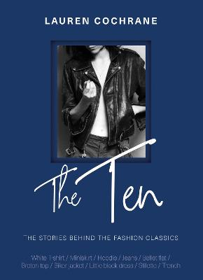 The Ten: The stories behind the fashion classics book